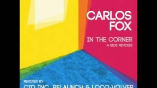 Carlos Fox - In the Corner (Loco Volver Remix) - Fragments Records