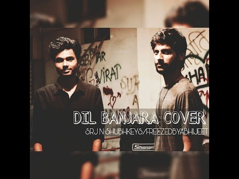 Dil Banjara Acoustic Cover By Srj N Shubhkeys  Original By Astitva The Band Ft. Bhuvan Bam Video