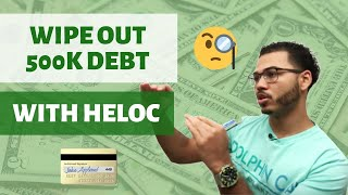Wiping Out $500k Debt With a HELOC