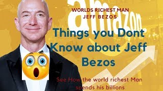 Facts you dont Know about the worlds richest man , JEFF BEZOS