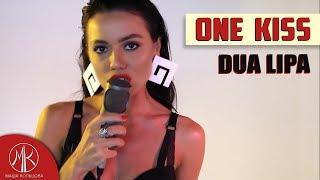 Dua Lipa - One kiss / Masha Koltsova cover