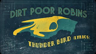 Dirt Poor Robins - Thunder Bird (Official Audio and Lyrics)