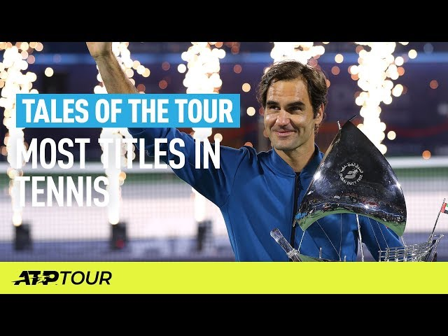 Tennis Players Ranked With Most Titles | TALES OF THE TOUR | ATP