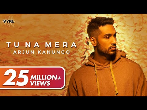 Tu Na Mera - Official Music Video | Arjun Kanungo | Carla Dennis