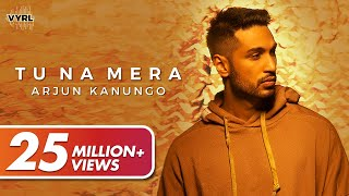 Tu Na Mera (Official Video) Arjun Kanungo | Carla Dennis | Sad Song 2020 | VYRL Originals