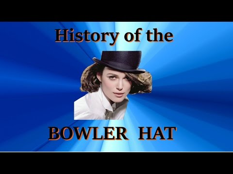 HISTORY OF THE BOWLER HAT