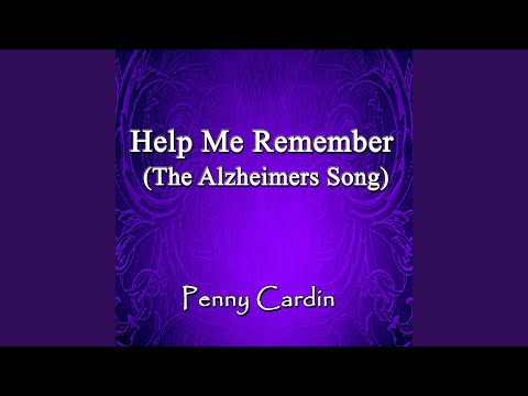 Help Me Remember (The Alzheimers Song)