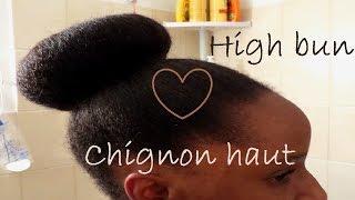 Chignon haut sur cheveux crépus ~ High bun on natural hair