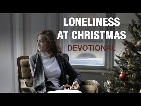 How to Handle Loneliness at Christmas - Devotional
