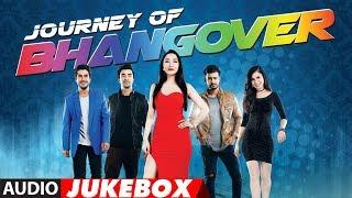 Full Album: Journey Of Bhangover | Audio Jukebox | T Series