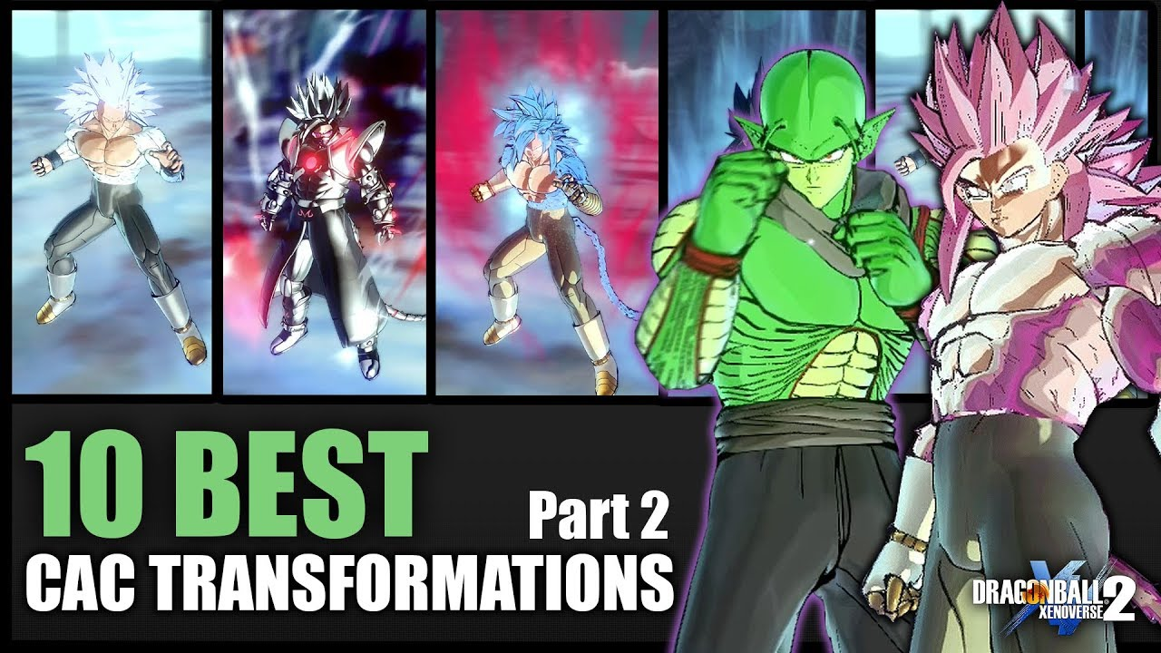 Best Transformations For Cac Custom Character Part 2 Dragon Ball Xenoverse 2 Mods