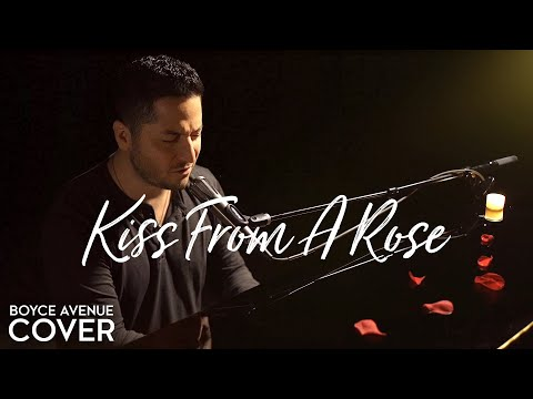 Kiss From A Rose - Seal (Boyce Avenue piano acoustic cover) on Spotify & Apple