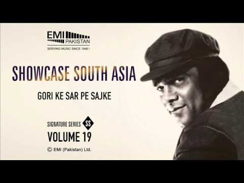 Gori Ke Sar Pe Sajke | Ahmad Rushdi | Showcase South Asia - Vol.19