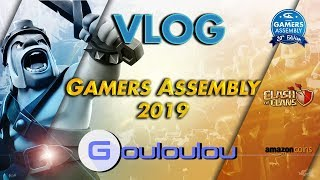 VLOG - Gamers Assembly - Clash Of Clans - Vivez l'évènement dans le Vif !!