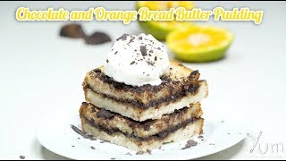Chocolate and Orange Bread Butter Pudding