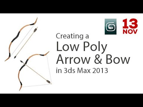 Creating a low poly arrow and bow 3d model in 3ds Max 2013