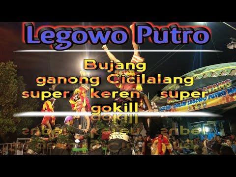 Bujang ganong Cicilalang super keren super gokil - Legowo Putro