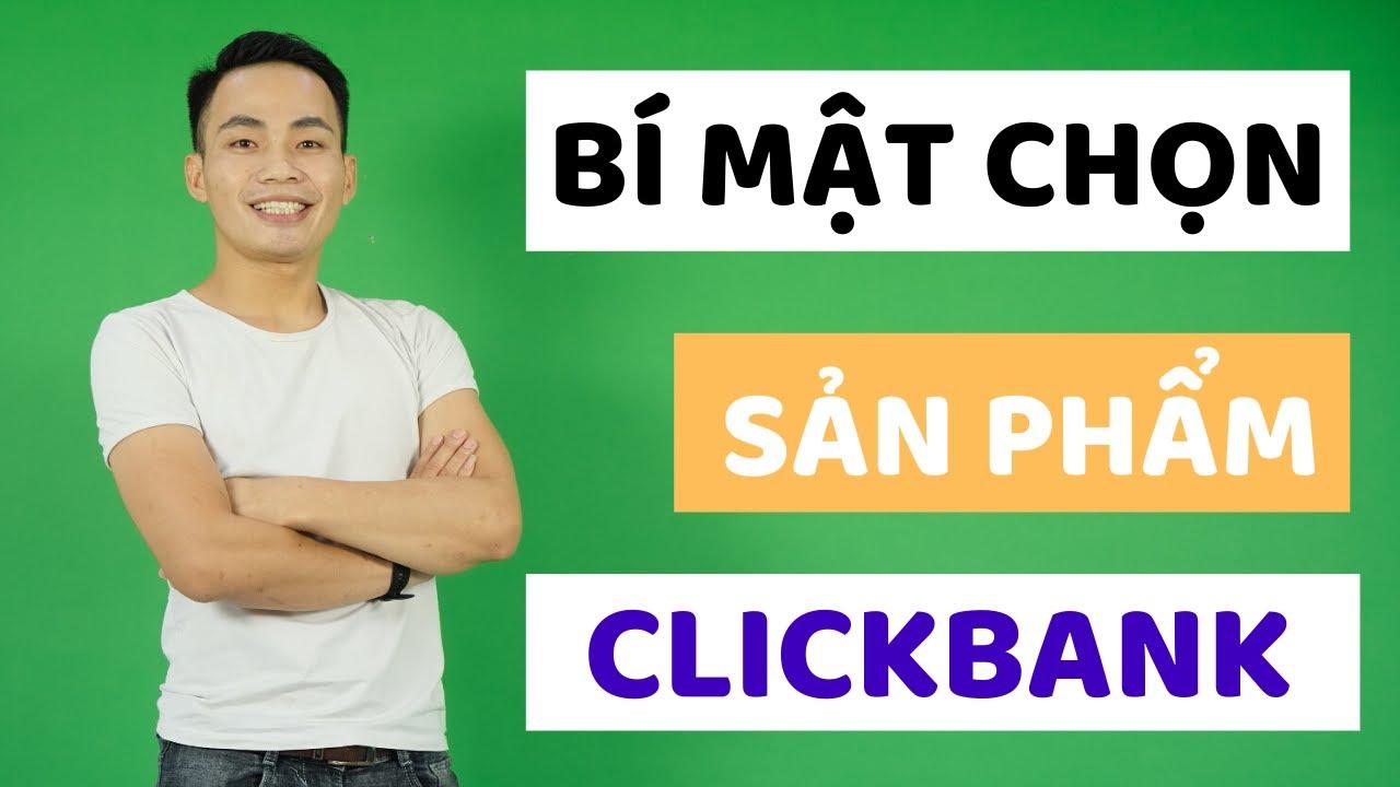 Cách Chọn Sản Phẩm Trên Clickbank Để Trở Thành Cao Thủ   Lý Thành Nguyên