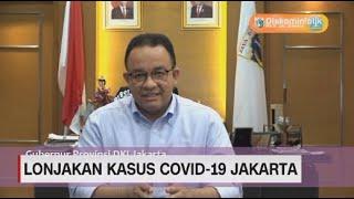 Kasus Covid-19 di Jakarta Melonjak, Anies Beri Peringatan