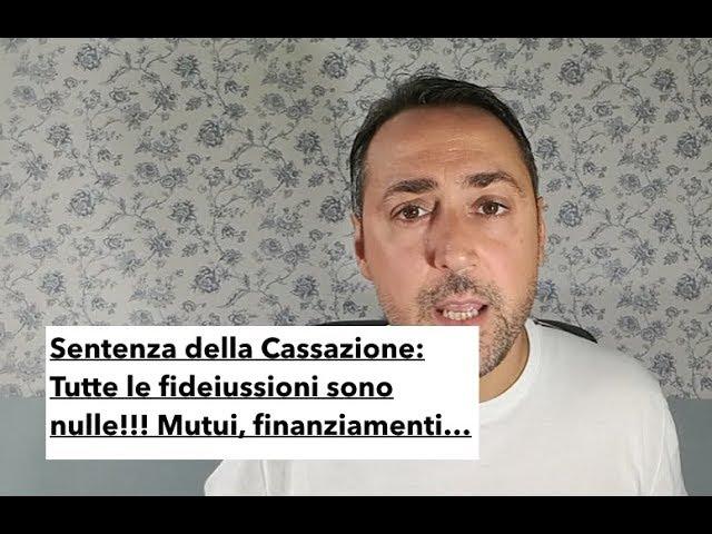 Per la Cassazione Tutte le Fideiussioni sono nulle!!! Mutui, Finanziamenti, Fido in Conto Corrente..