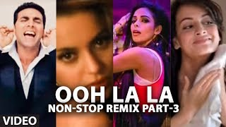 """Ooh La La"" Non-Stop Remix Part-3 (Exclusively on T-Series Popchartbusters)"