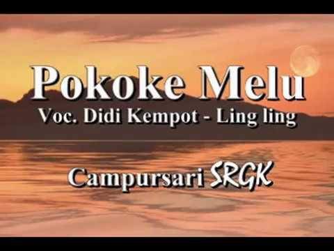 Didi Kempot Feat Ling-Ling Pokoke Melu