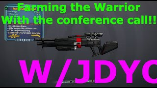 farming the warrior with the conference call borderlands 2- W/JDYO