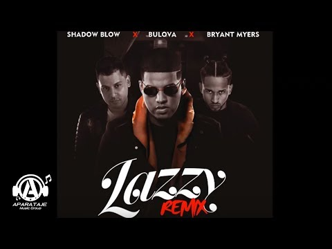 Bulova X Bryant Myers X Shadow Blow - Lazzy Remix (Official Audio)