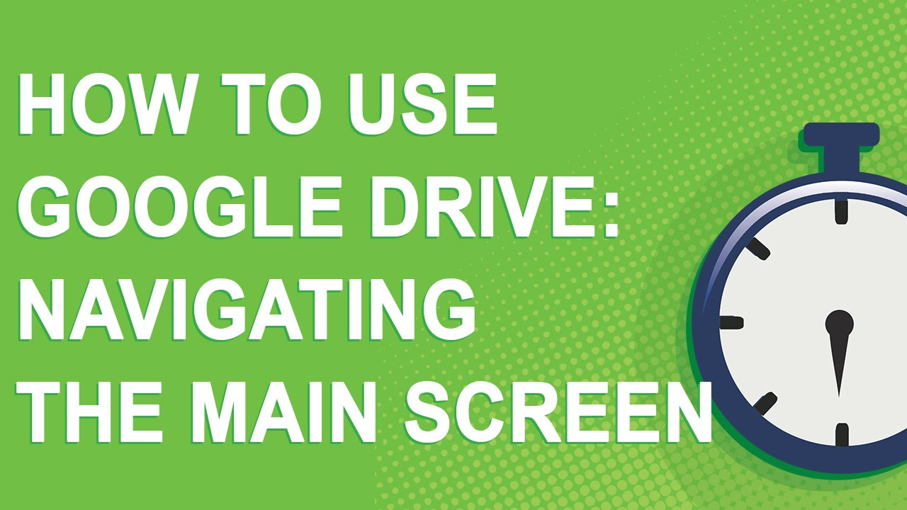 How to use Google Drive: Navigating the main screen - YouTube