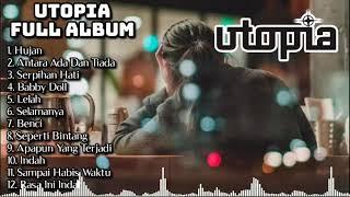 Utopia full album tanpa iklan | lagu utopia Full Album | Hujan | Antara Ada Dan Tiada |Serpihan Hati