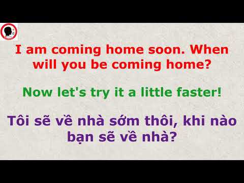 """55. How to say: """"I am coming home soon. When will you be coming home?"""" in Vietnamese?"""