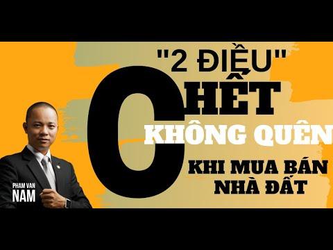 2 Điều chết cũng không được quên khi mua bán nhà đất I Phạm Văn Nam