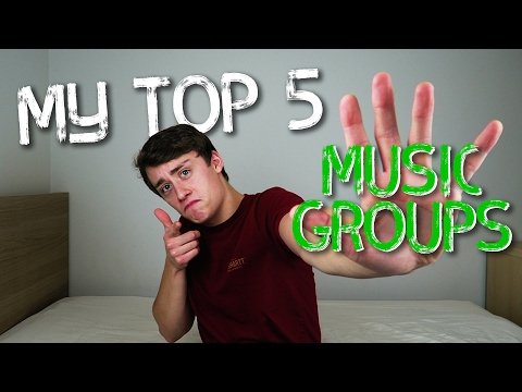 My Top 5 | Music Groups
