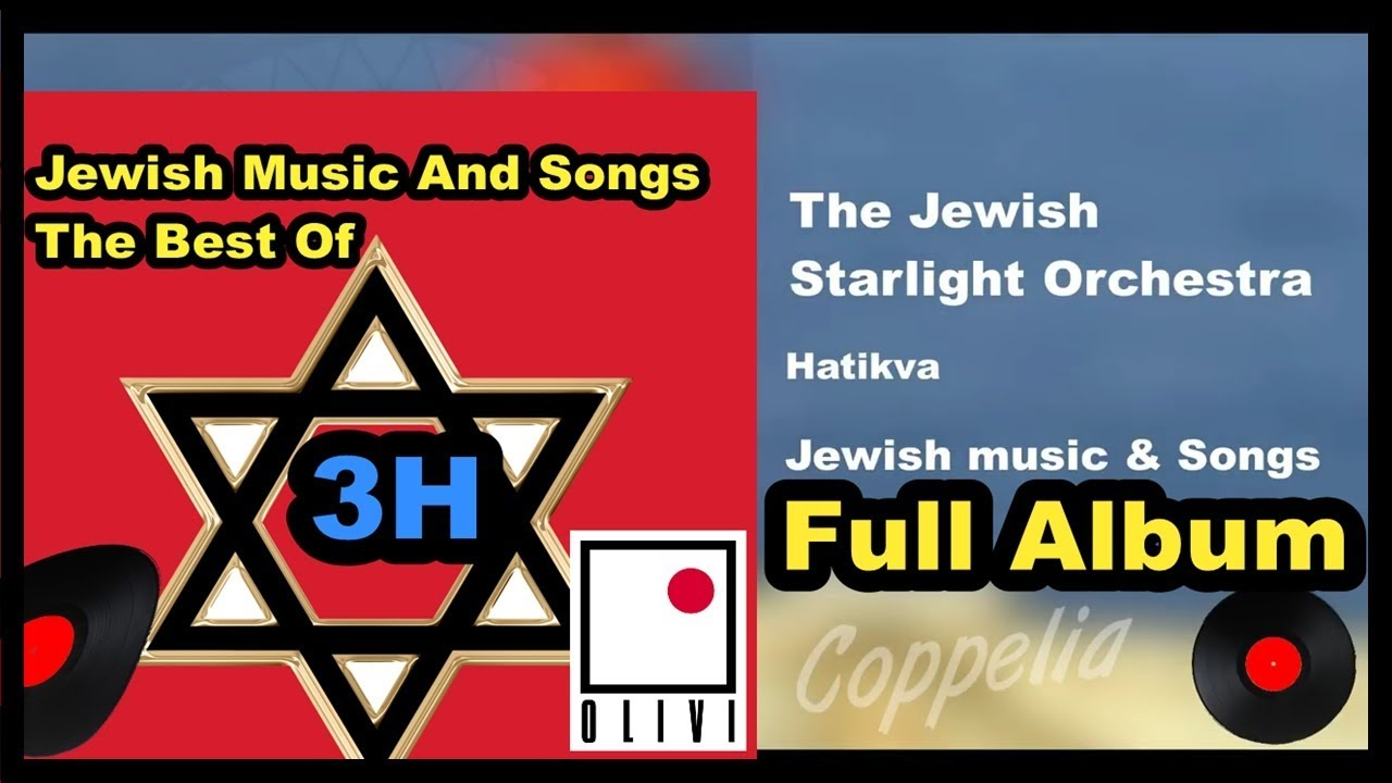90 HITS  JEWISH MUSIC AND YIDDISH SONDS - THE BEST OF - FULL ALBUM 3H - COPPELIA OLIVI