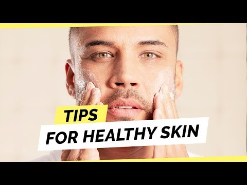 10-skincare-tips-for-men-to-have-healthy-clear-skin