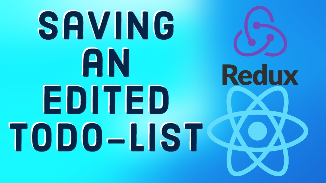 Todo-List with Redux | Saving an Edited Todo-List