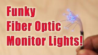diy funky fiber optic monitor lights