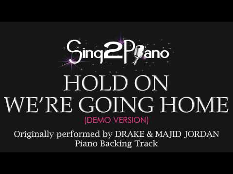 Hold On, We're Going Home (Piano Karaoke Version) Drake & Ma