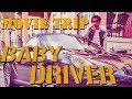MOVIE TRIP! Baby Driver - Short Film & Movie Review