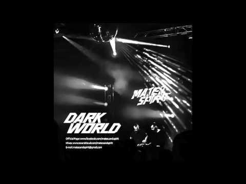 Mateo & Spirit - DARK WORLD