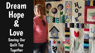 Mystery Quilt - DREAM HOPE & LOVE - Our last video - How to sew your blocks together