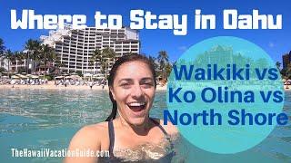 Where to Stay in Oahu: Waikiki vs Ko Olina vs The North Shore