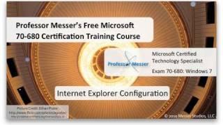 Windows 7 Internet Explorer Configuration - Microsoft 70-680: 3.5