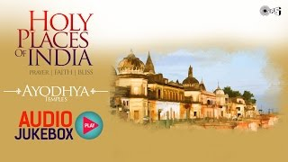 Top 10 Shree Ram Songs & Bhajans | Holy Places of India - Ayodhya Temple