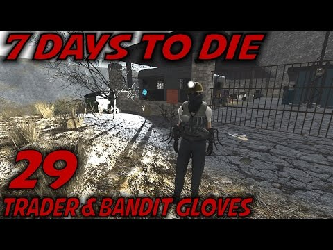 7 Days to Die | EP 29 | Trader & Bandit Gloves | Let's Play 7 Days to Die Gameplay | Alpha 15 (S15)