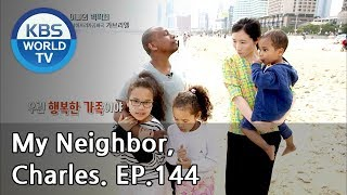 My Neighbor, Charles | 이웃집 찰스 Ep.144 / A big family with 3siblings from South Africa[ENG/2018.06.15]
