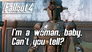Fallout 4 - Im a woman, baby. Cant you tell