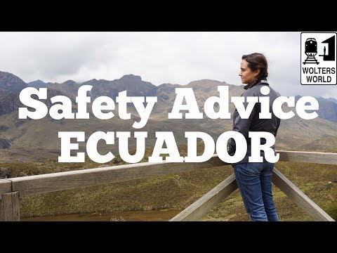 Visit Ecuador - Safety Advice For Visiting Ecuador