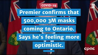 Premier confirms 500,000 3M masks coming to Ontario. Says he's feeling more optimistic. | COVID-19