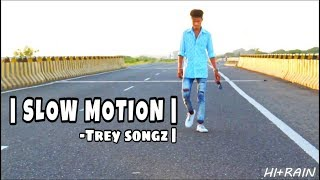 | HIREN CHAVDA | SLOW MOTION | TREY SONGZ |  | VLOG 2 | HI+RAIN |
